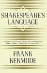 Shakespeare's Language - Frank Kermode