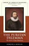 The Puritan Dilemma: The Story of John Winthrop - Edmund S. Morgan