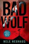 Bad Wolf - Steven T. Murray, Nele Neuhaus