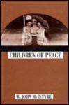 Children of Peace - John McIntyre, John McIntyre