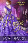 If the Rogue Fits (Must Love Rogues Book 2) - Eva Devon