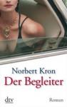 Der Begleiter - Norbert Kron