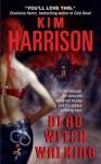 Dead Witch Walking - Kim Harrison
