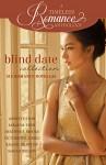 Blind Date Collection (A Timeless Romance Anthology Book 18) - Annette Lyon, Sarah M. Eden, Heather B. Moore, Victorine E. Lieske, Rachel Branton, Sariah Wilson