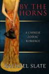 By the Horns (Chinese Zodiac Romance Series) (Volume 2) - Rachael Slate