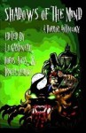 Shadows of the Mind: A Horror Anthology - LJ Gastineau, Doris Ross, Tricia Sparks, Indy McDaniel, Lizz-Ayn Shaarawi, Trevor Firetog