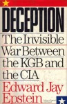 Deception: The Invisible War Between the KGB & the CIA - Edward Jay Epstein
