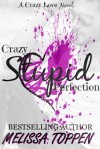 Crazy Stupid Perfection - Melissa Toppen