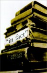 In Fact: Essays on Writers and Writing - Thomas Mallon