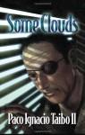 Some Clouds: A Hector Belascoaran Shayne Detective Novel - Paco Ignacio Taibo II, William I. Neuman