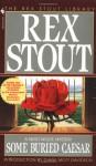 Some Buried Caesar - Rex Stout, Diane Mott Davidson