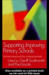 Supporting Improving Primary Schools: The Role of Schools and LEAs in Raising Standards - Paul Lincoln, Geoff Southworth