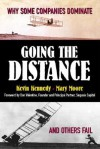 Going the Distance: Why Some Companies Dominate and Others Fail - Kevin Kennedy, Mary Moore