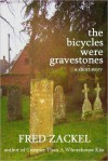 The Bicycles Were Gravestones - Fred Zackel