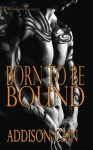 Born to Be Bound (Alpha's Claim) (Volume 1) - Addison Cain