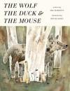 The Wolf, the Duck, and the Mouse - Mac Barnett, Jon Klassen