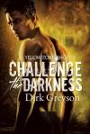 Challenge the Darkness - Dirk Greyson
