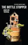 The Bottle Stopper (The Paper Duchess Book 1) - Angeline Trevena