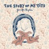 The Story of My Tits by Jennifer Hayden (2015-10-20) - Jennifer Hayden;