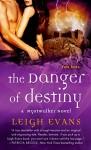 The Danger of Destiny - Leigh Evans