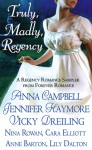 Truly, Madly, Regency - Jennifer Haymore, Nina Rowan, Anna Campbell, Cara Elliott, Vicky Dreiling, Lily Dalton, Anne Barton
