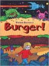 Burger! - Damon Burnard