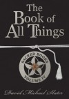 The Book of All Things - David Michael Slater