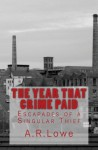 The Year That Crime Paid: Escapades of a Singular Thief, a Novella - N T Raymond, Kelly Loughman, Mary O'Keefe Young