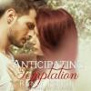 Anticipating Temptation - Xe Sands, Randi Perrin
