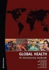 Global Health: An Introductory Textbook - Ann Lindstrand, Staffan Bergstrom, Hans Rosling