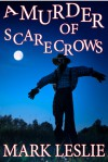 A Murder of Scarecrows: A Short Story - Mark Leslie