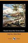 Round about the Torres Straits (Dodo Press) - Gilbert White