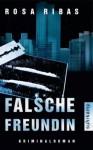 Falsche Freundin: Kriminalroman (suhrkamp taschenbuch) (German Edition) - Rosa Ribas, Peter Schwaar