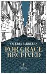 For Grace Received - Valeria Parrella, Antony Shugaar