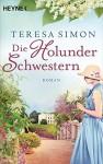 Die Holunderschwestern: Roman - Teresa Simon