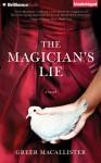 Magician's Lie, The: A Novel - Greer Macallister, Julia Whelan, Nick Podehl