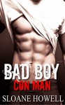Bad Boy Con Man (Alpha Bad Boy Book 4) - Sloane Howell