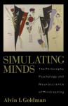 Simulating Minds: The Philosophy, Psychology, and Neuroscience of Mindreading (Philosophy of Mind Series) - Alvin I. Goldman