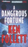 Dangerous Fortune, A - Ken Follett