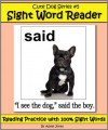 Cute Dog Reader #5 Sight Word Reader - Reading Practice with 100% Sight Words (Teach Your Child To Read) - Adele Jones