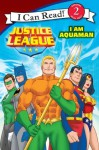 Justice League Classic: I Am Aquaman: I Can Read Level 2 (I Can Read Book 2) - Kirsten Mayer, Andy Smith, Brad Vancata