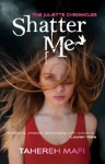 Shatter Me: The Juliette Chronicles Book 1 - Tahereh Mafi
