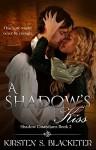 A Shadow's Kiss (Shadow Guardians Book 2) - Kirsten S. Blacketer, Jayne Wolf