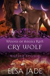Cry Wolf: Wolves of Angels Rest #7 (Mating Season Collection) - Elsa Jade, Mating Season Collection