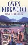 Home to the Glen - Gwen Kirkwood