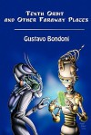 Tenth Orbit and Other Faraway Places - Gustavo Bondoni