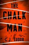 The Chalk Man: A Novel - C.J. Tudor