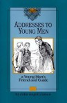 Addresses To Young Men - John Angell James