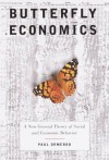 Butterfly Economics: A New General Theory of Social and Economic Behavior - Paul Ormerod