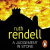 A Judgement In Stone - Ruth Rendell, Carole Hayman